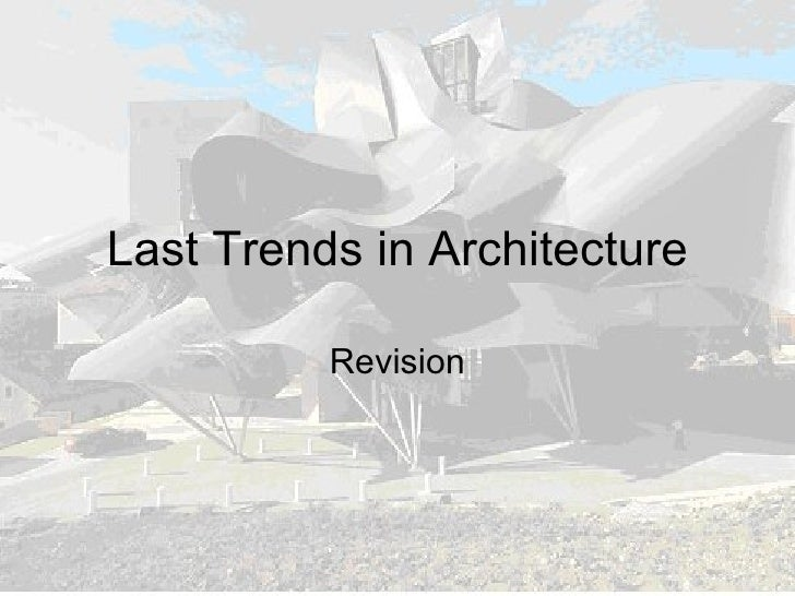Last Trends in Architecture