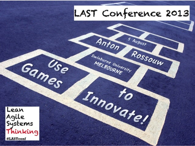 LAST 2013 - Use games to innovate