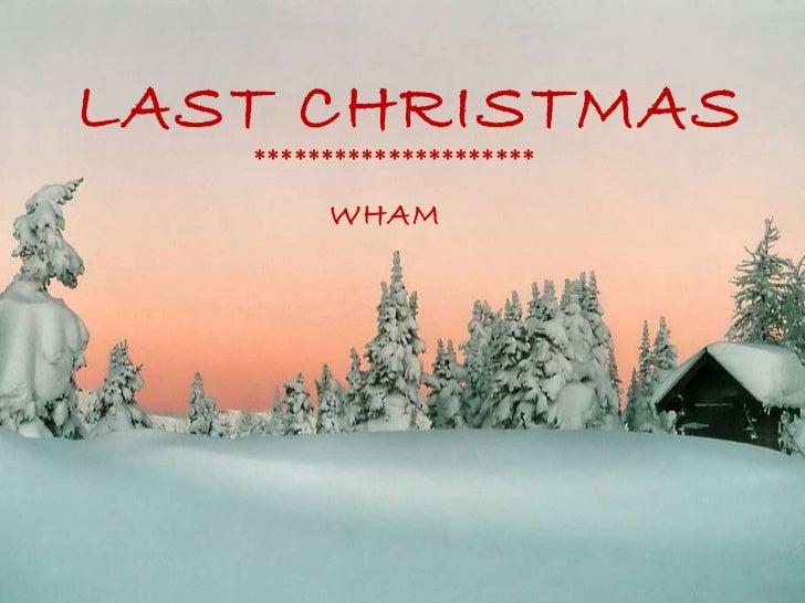 LAST CHRISTMAS WHAM *********************
