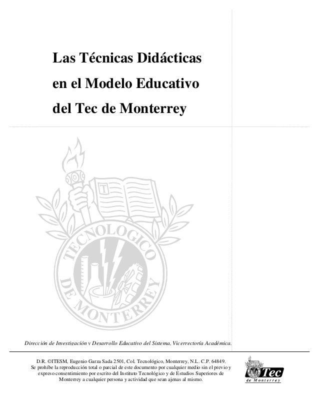 Dirección de Investigación y Desarrollo Educativo del Sistema, Vicerrectoría Académica. Las Técnicas Didácticas en el Mode...
