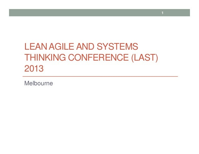 LEAN AGILE AND SYSTEMS THINKING CONFERENCE (LAST) 2013 Melbourne 1