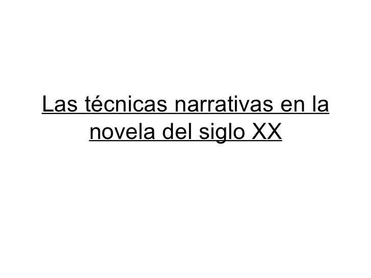 Las técnicas narrativas en la novela del siglo XX