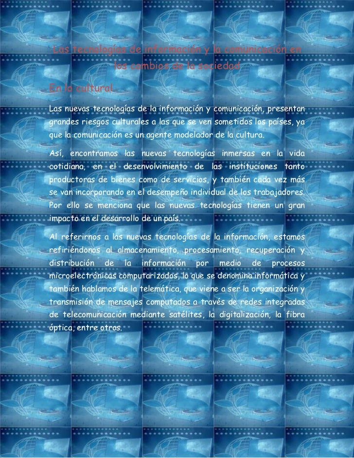 Las tecnologías de información y la comunicación en                 los cambios de la sociedadEn lo culturalLas nuevas tec...