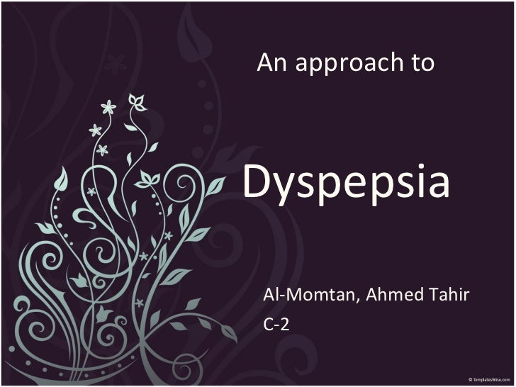 an Approach to Dyspepsia