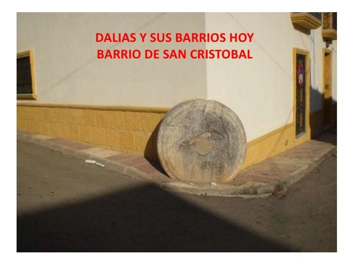 DALIAS Y SUS BARRIOS HOY BARRIO DE SAN CRISTOBAL<br />