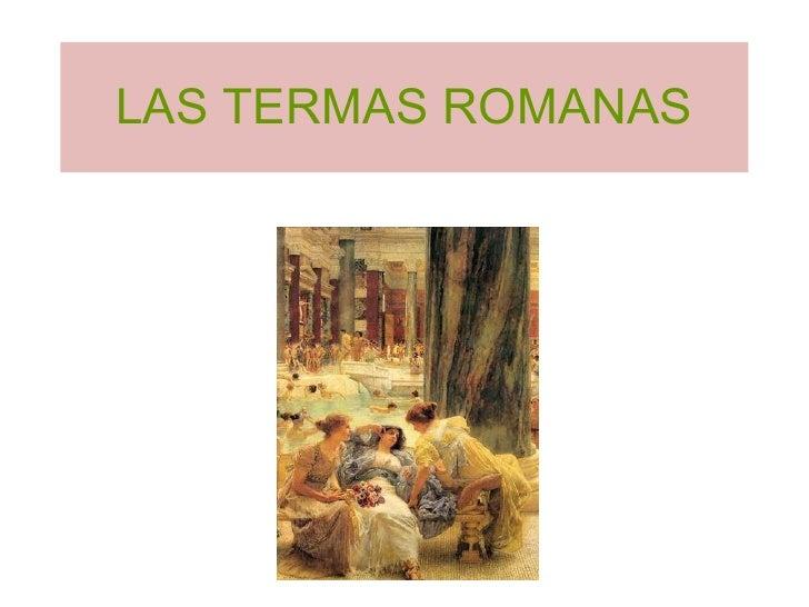 LAS TERMAS ROMANAS