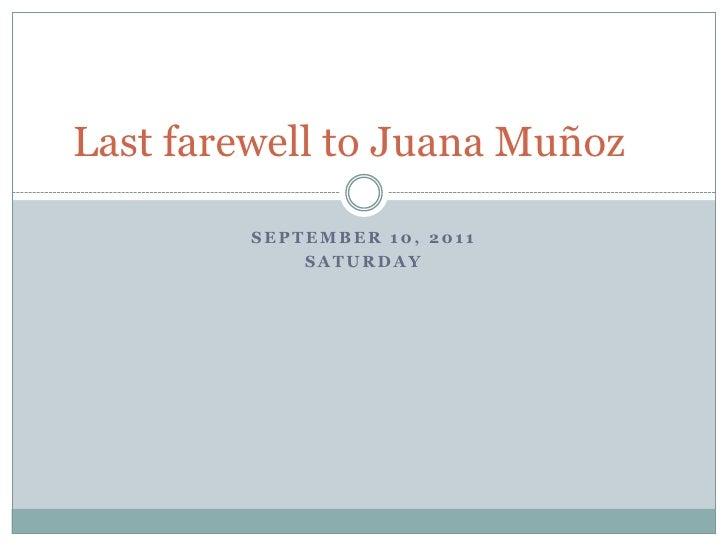 September 10, 2011<br />Saturday<br />Last farewell to Juana Muñoz<br />