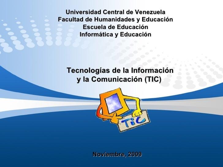 Universidad Central de Venezuela Facultad de Humanidades y Educación Escuela de Educación Informática y Educación Tecnolog...