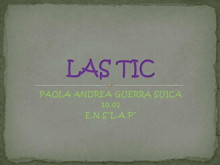 "PAOLA ANDREA GUERRA SUICA            10.01        E.N.S""L.A.P"""
