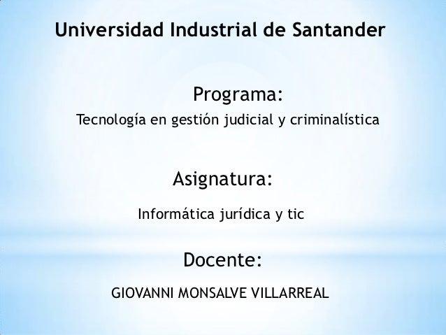 Universidad Industrial de Santander                    Programa:  Tecnología en gestión judicial y criminalística         ...