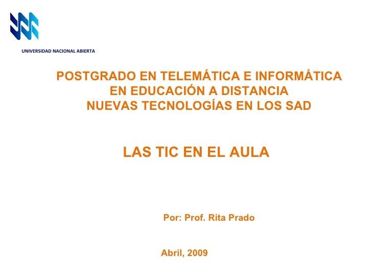 POSTGRADO EN TELEMÁTICA E INFORMÁTICA EN EDUCACIÓN A DISTANCIA NUEVAS TECNOLOGÍAS EN LOS SAD UNIVERSIDAD NACIONAL ABIERTA ...