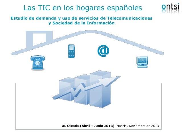 Las TIC en los hogares españoles Estudio de demanda y uso de servicios de Telecomunicaciones y Sociedad de la Información ...