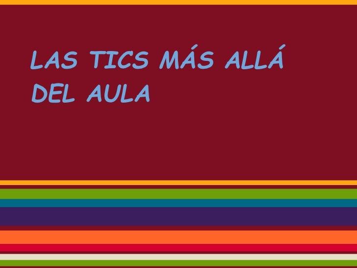 LAS TICS MÁS ALLÁDEL AULA