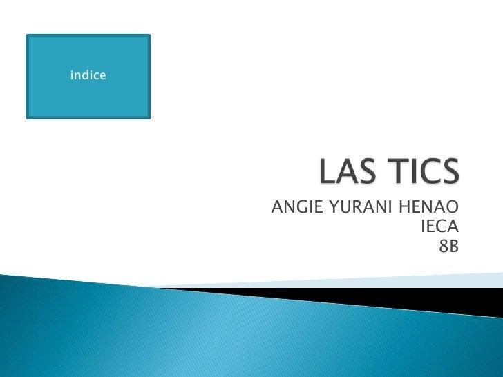 indice              ANGIE YURANI HENAO                         IECA                           8B