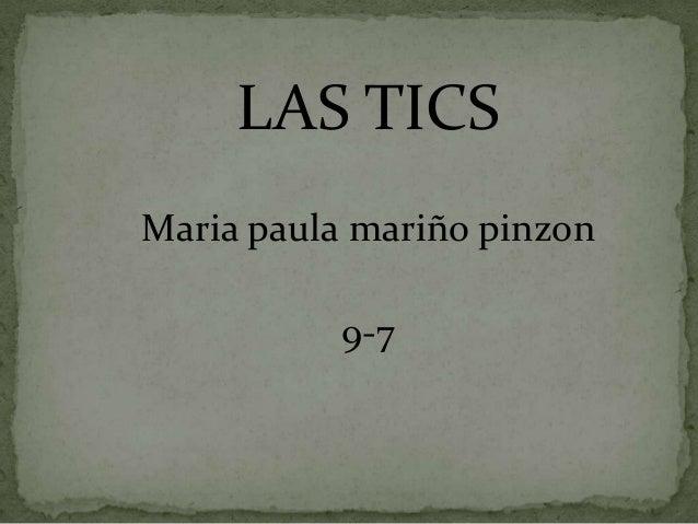 LAS TICS Maria paula mariño pinzon 9-7