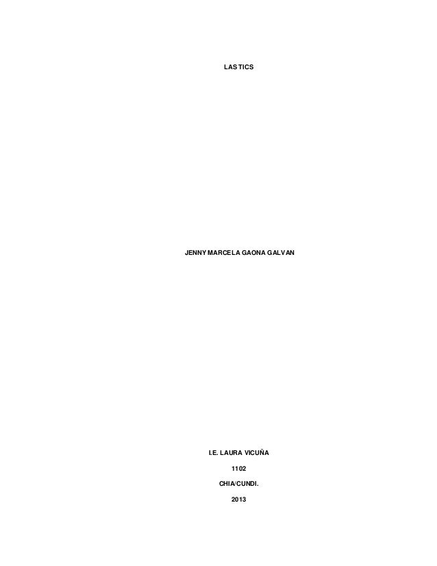 LAS TICS  JENNY MARCELA GAONA GALVAN  I.E. LAURA VICUÑA 1102 CHIA/CUNDI. 2013