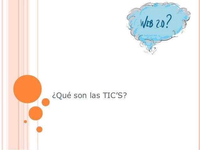 ¿Qué son las TIC'S?