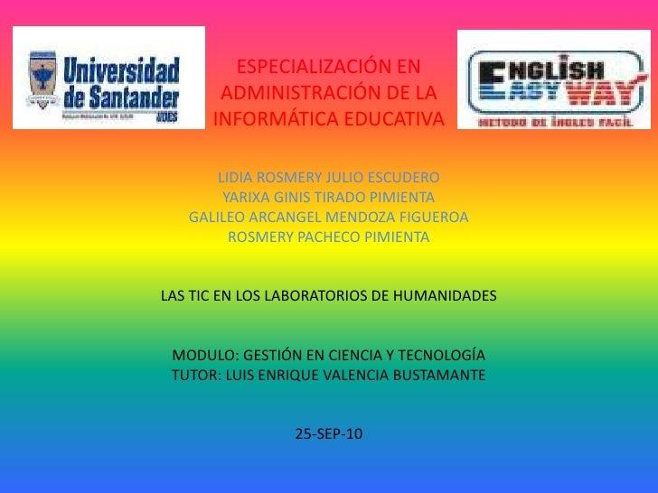 ESPECIALIZACIÓN EN ADMINISTRACIÓN DE LA INFORMÁTICA EDUCATIVA<br />LIDIA ROSMERY JULIO ESCUDERO<br />YARIXA GINIS TIRADO P...