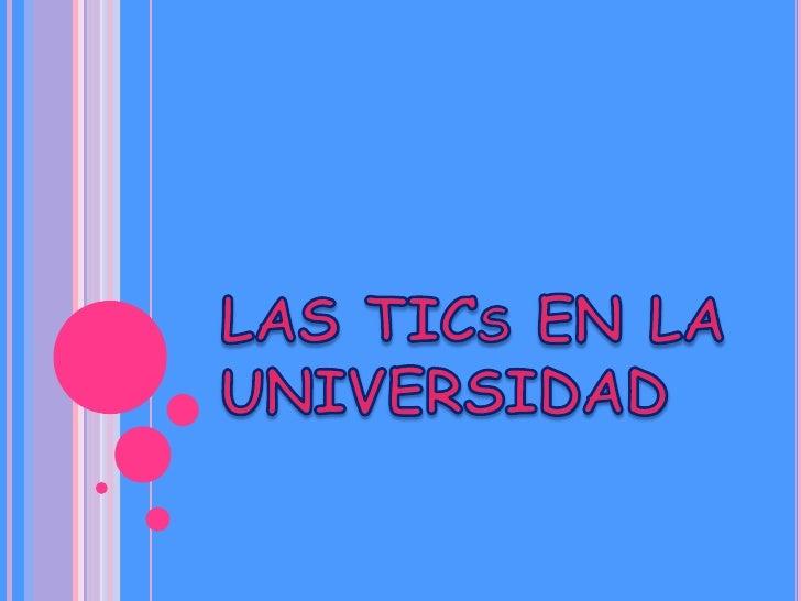 Las ti cs_en_la_universidad_diapos[1]