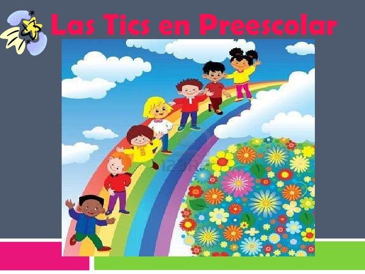 Las Tics en Preescolar