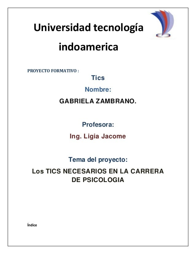 PROYECTO FORMATIVO : Tics Nombre: GABRIELA ZAMBRANO. Profesora: Ing. Ligia Jacome Tema del proyecto: Los TICS NECESARIOS E...
