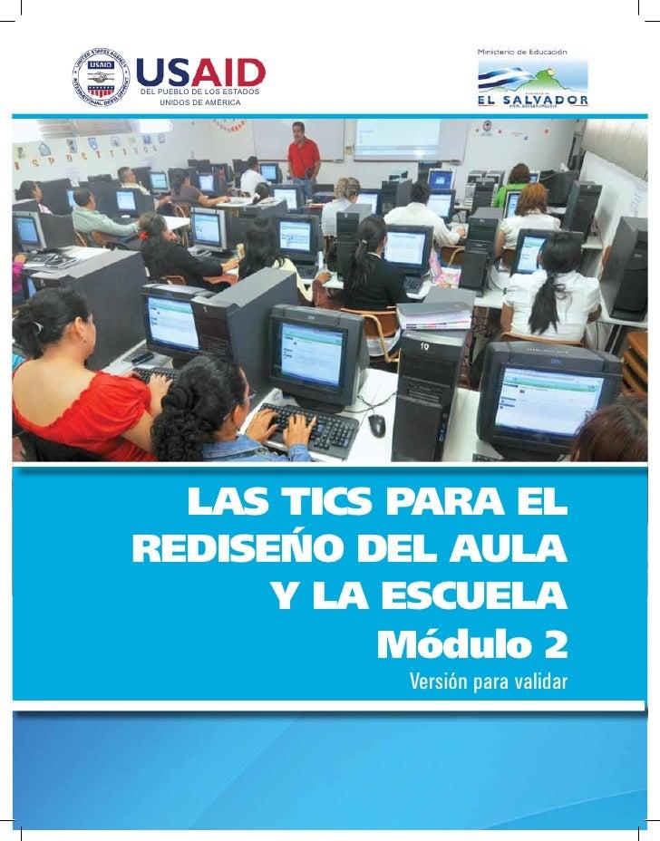 DEL PUEBLO DE LOS ESTADOS    UNIDOS DE AMÉRICA  LAS TICS PARA ELREDISEÑO DEL AULA      Y LA ESCUELA           Módulo 2    ...