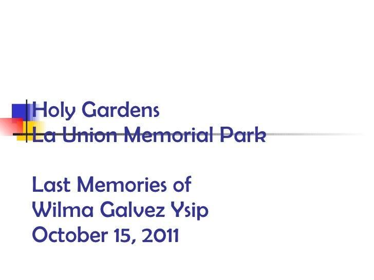 Holy Gardens La Union Memorial Park Last Memories of Wilma Galvez Ysip October 15, 2011