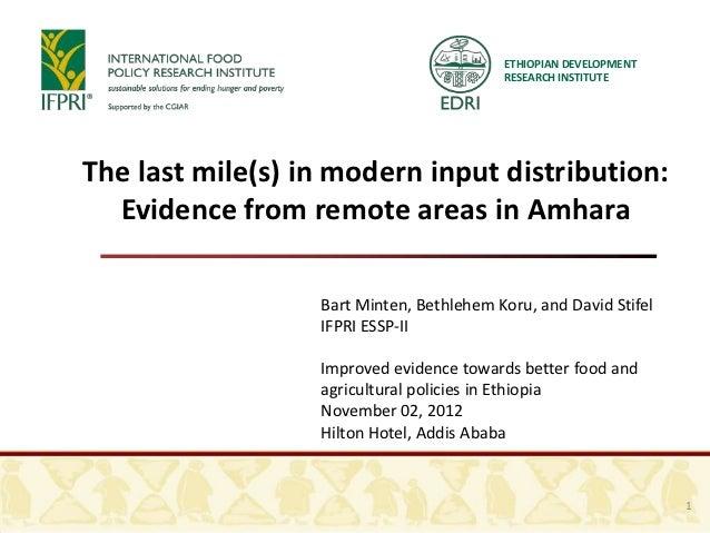 ETHIOPIAN DEVELOPMENT                                          RESEARCH INSTITUTEThe last mile(s) in modern input distribu...