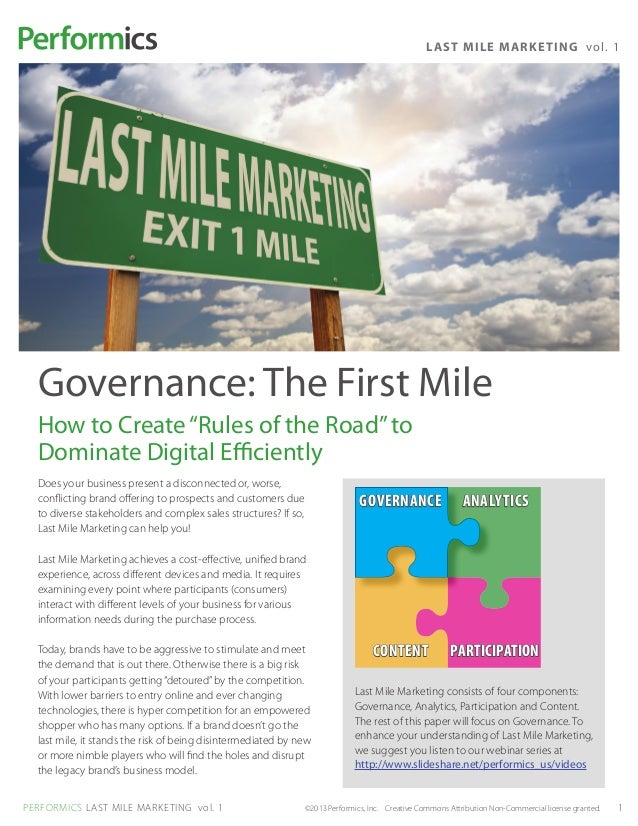 "L AST MILE MARK E TI N G vo l. 1  Governance: The First Mile  How to Create ""Rules of the Road"" to  Dominate Digital Effic..."
