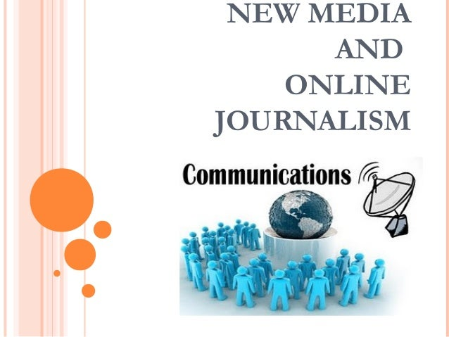 NEW MEDIA      AND    ONLINEJOURNALISM