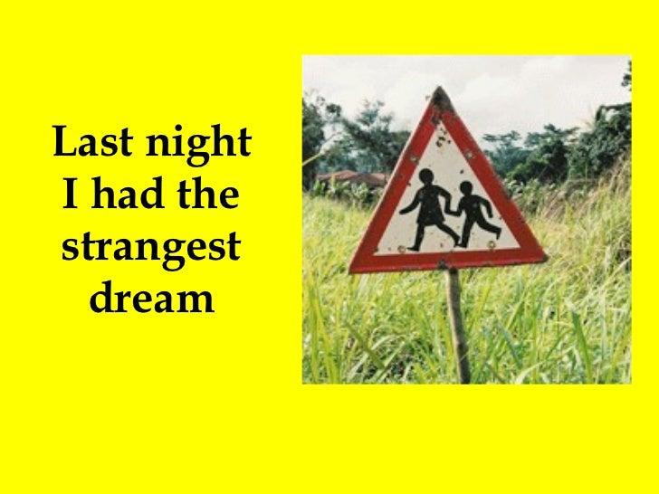 Last night i had the strangest dream