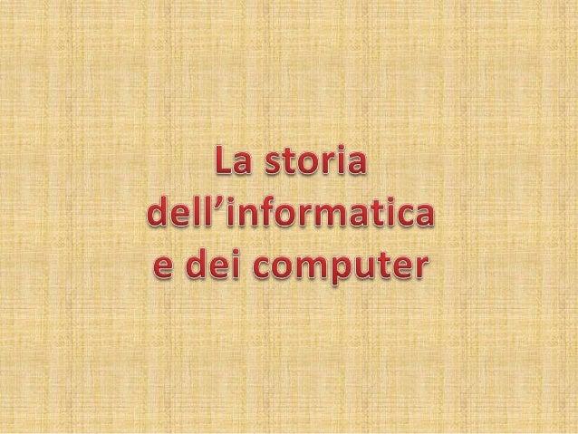 Al termine della Seconda Guerra Mondiale,inizia un grande sviluppo informatico: daiprimi enormi e costosi calcolatori si a...