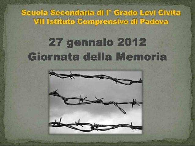 27 gennaio 2012 Giornata della Memoria
