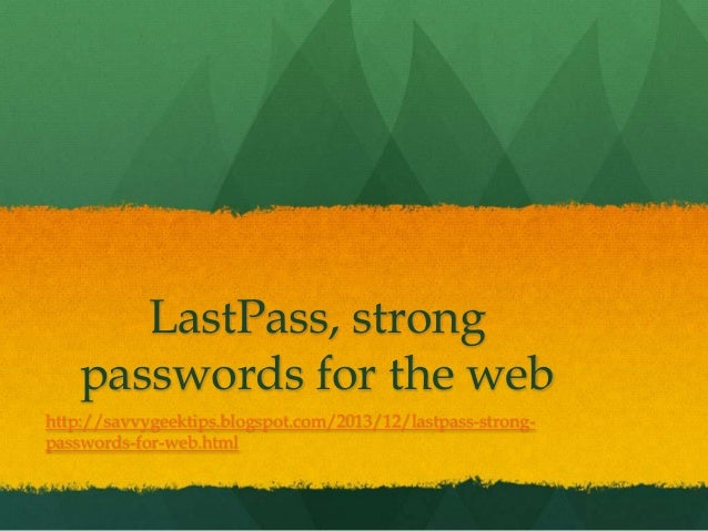 LastPass strong passwords for the web