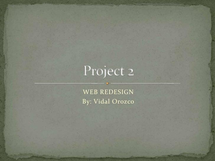 WEB REDESIGNBy: Vidal Orozco