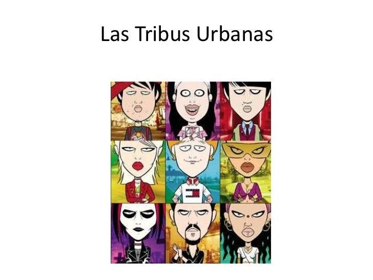 Las Tribus Urbanas<br />