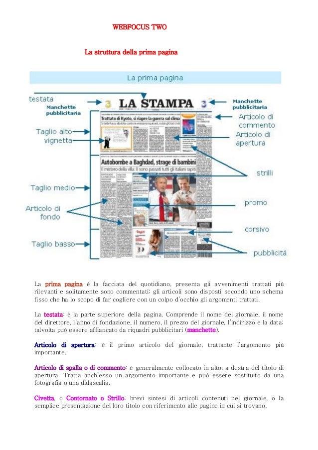 WEBFOCUS TWO                   La struttura della prima paginaLa prima pagina è la facciata del quotidiano, presenta gli a...