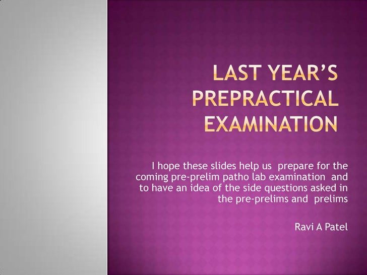 Last year's prepractical examination<br />I hope these slides help us  prepare for the coming pre-prelim patho lab examina...
