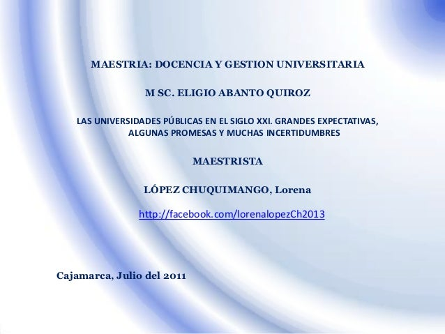 MAESTRIA: DOCENCIA Y GESTION UNIVERSITARIA                 M SC. ELIGIO ABANTO QUIROZ   LAS UNIVERSIDADES PÚBLICAS EN EL S...