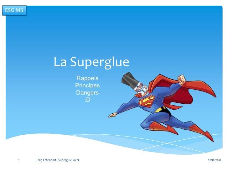 ESG MS                     La Superglue                                     Rappels                                     Pr...