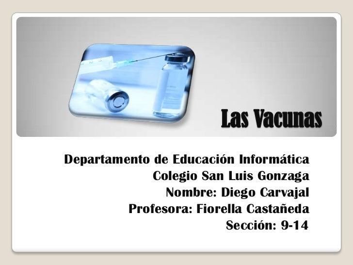 Las VacunasDepartamento de Educación Informática             Colegio San Luis Gonzaga               Nombre: Diego Carvajal...
