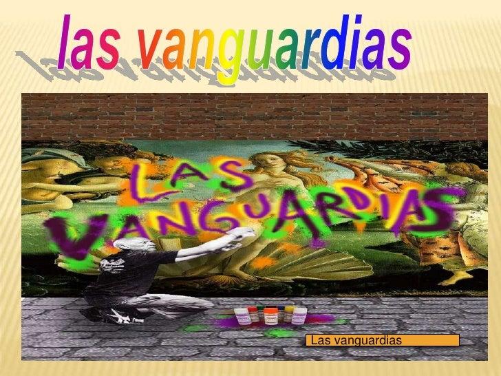 las vanguardias<br />Las vanguardias<br />