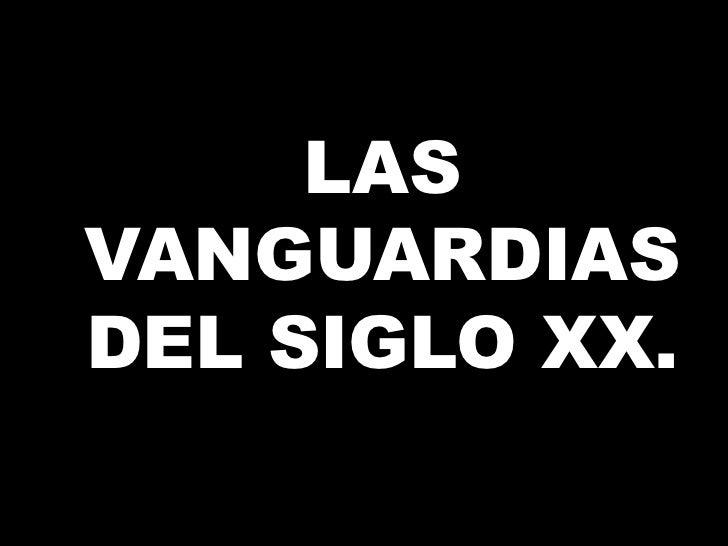 LASVANGUARDIASDEL SIGLO XX.