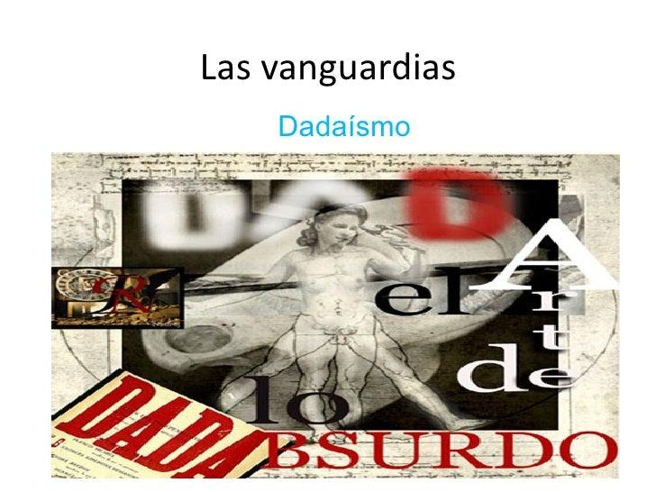 Las vanguardias    Dadaísmo