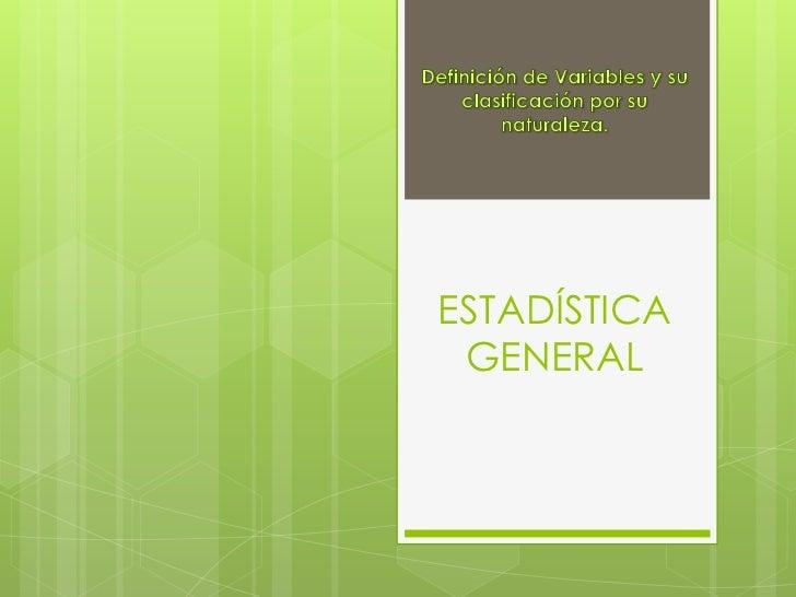Las Variables de la Estadística General
