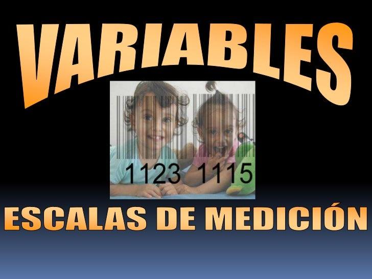 VARIABLES   Una variable es una característica observable que varía entre los diferentes    individuos de una población. ...