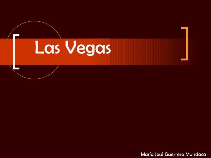 Las Vegas María José Guerrero Mundaca