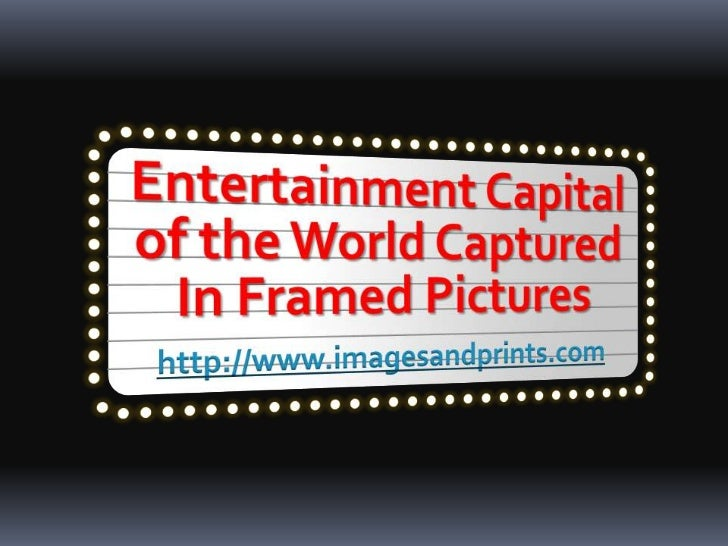 Framed Pictures of the Entertainment Capital of the World