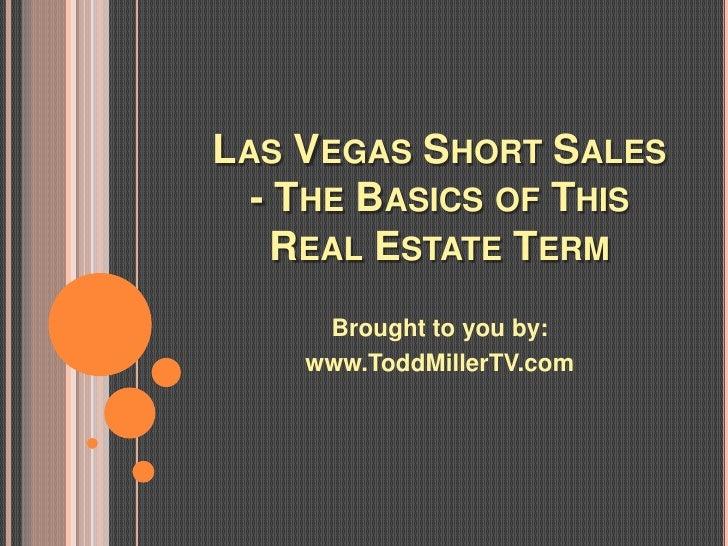 Las Vegas Short Sales - The Basics of This Real Estate Term