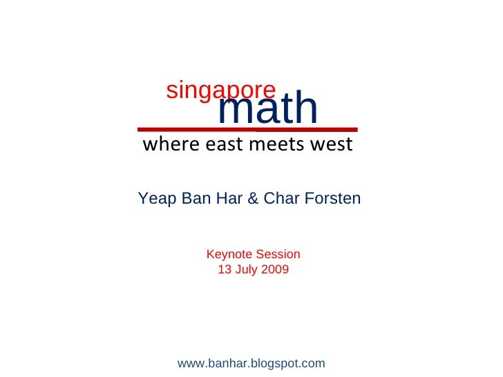 singapore           math where east meets west  Yeap Ban Har & Char Forsten           Keynote Session          13 July 200...